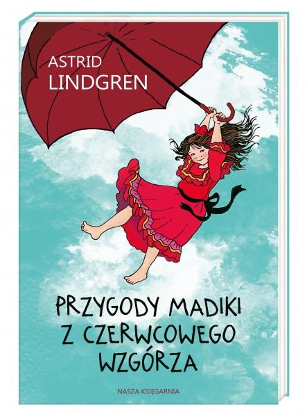 Przygody Madiki z Czerwcowego Wzgórza Lindgren Astrid