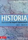 Historia 2 Wiek XVI-XIX Zeszyt do ćwiczeń na mapach konturowych