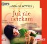 Już nie uciekam (audiobook) Sakowicz Anna