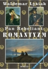 Pan Rebeliant Romantyzm