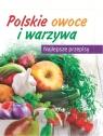 POLSKIE WARZYWA I OWOCE