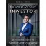 Nowoczesny inwestor. Jak skutecznie zarabiać na nieruchomościach SIWIEC DANIEL