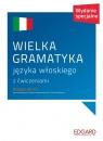 Wielka gramatyka języka włoskiego wydanie specjalne Wieczorek Anna, Janczarska Aleksandra