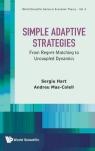 Simple Adaptive Strategies Sergiu Hart, Andreu Mas-Colell