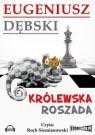 Królewska roszada  (Audiobook) Dębski Eugeniusz
