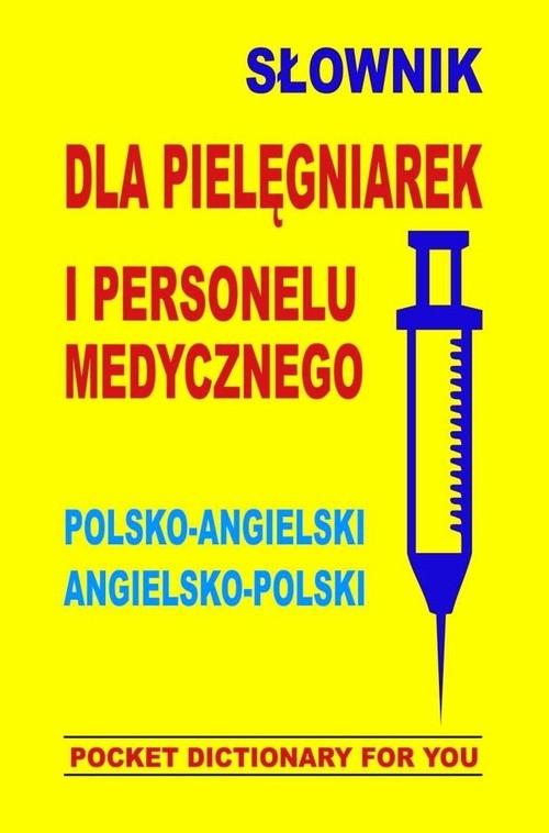 Słownik dla pielęgniarek i personelu medycznego polsko-angielski angielsko-polski Gordon Jacek