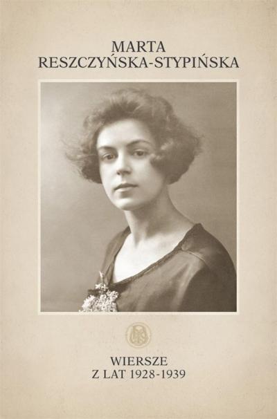 Wiersze z lat 1928-1939 Marta Reszczyńska-Stypińska
