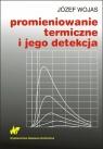 Promieniowanie termiczne i jego detekcja Wojas Józef