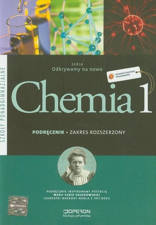 Odkrywamy na nowo Chemia 1 Podręcznik Zakres rozszerzony Hejwowska Stanisława, Marcinkowski Ryszard, Staluszka Justyna