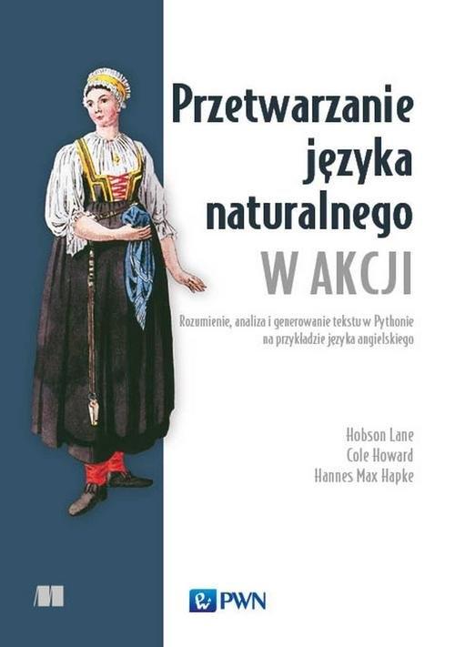 Przetwarzanie języka naturalnego w akcji Lane Hobson, Howard Cole, Hapke Hannes