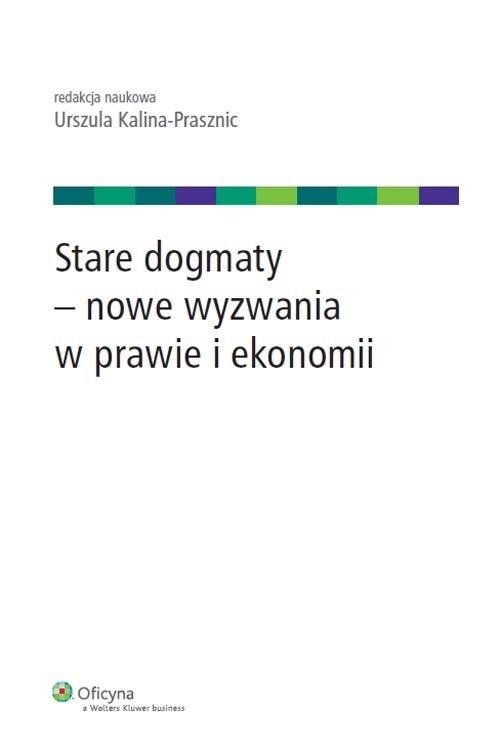 Stare dogmaty - nowe wyzwania w prawie i ekonomii