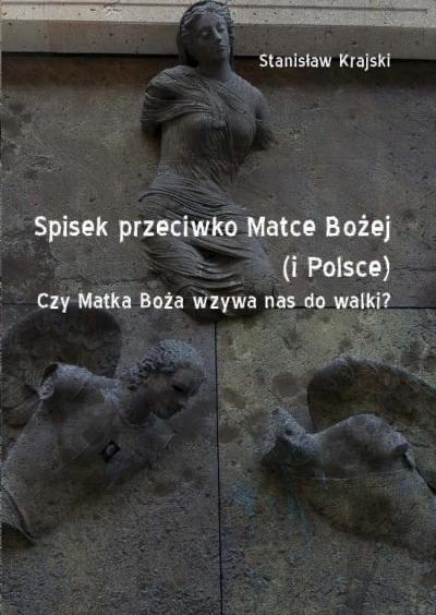 Spisek przeciwko Matce Bożej (i Polsce) Stanisław Krajski