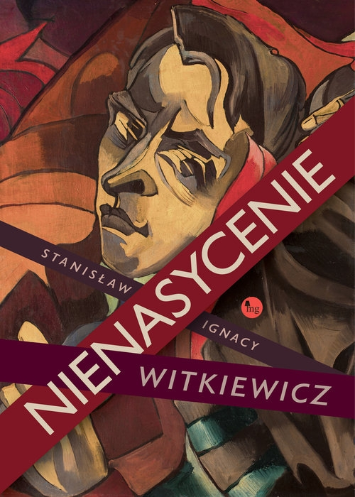 Nienasycenie Witkiewicz Stanisław Ignacy