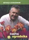 Zapytaj ogrodnika Czuksanow Witold