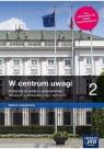 W centrum uwagi 2. Podręcznik do wiedzy o społeczeństwie dla liceum ogólnokształcącego i technikum. Zakres rozszerzony