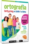 Ortografia. Karty pracy w szkole i w domu - klasy 2-3