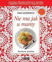 Nie ma jak u mamy Kuchnia polska Aszkiewicz Ewa
