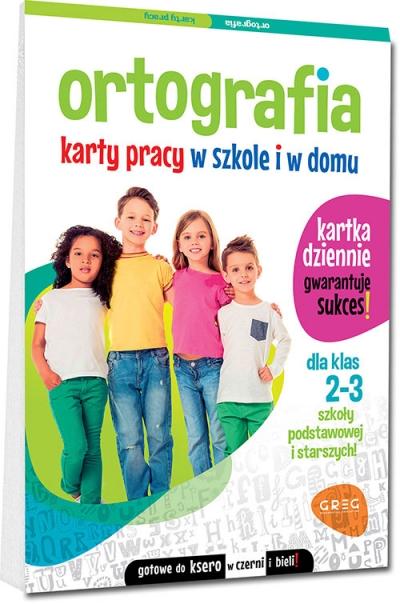 Ortografia. Karty pracy w szkole i w domu - klasy 2-3 Marta Kurdziel