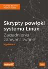 Skrypty powłoki systemu Linux Zagadnienia zaawansowane W II Mokhtar Ebrahim, Andrew Mallett