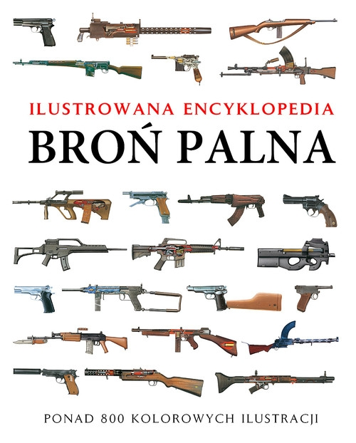 Broń palna Ilustrowana encyklopedia Dougherty Martin J.