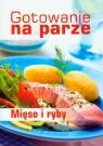 Gotowanie na parze Mięso i ryby