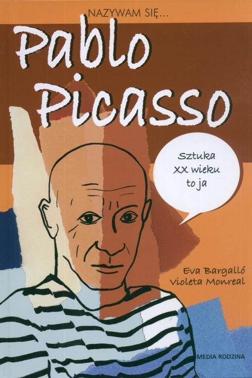 Nazywam się Pablo Picasso Bargallo Eva