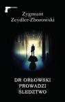 Dr Orłowski prowadzi śledztwo