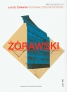 Juliusz Żórawski przerwane dzieło modernizmu