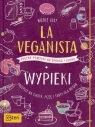 La Veganista Wypieki Pyszne pomysły na słodko i słono Just Nicole