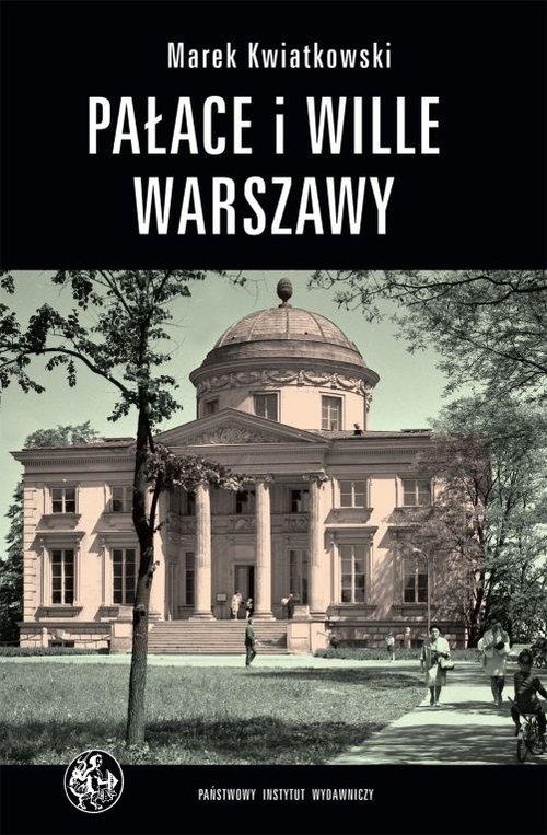 Pałace i wille Warszawy Kwiatkowski Marek