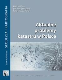 Aktualne problemy katastru w Polsce praca zbiorowa