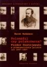 Polonofil czy polakożerca? Fiodor Dostojewski w piśmiennictwie polskim Wedemann Marek