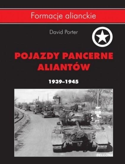 Pojazdy pancerne aliantów 1939- 1945 Porter David