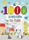 1000 pomysłów na nudę Kolorowanie, czytanie, zabawa Kowalska Maja