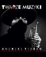Twarze muzyki - Andrzej Tyszko