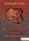 Militaryzacja w systemie bezpieczeństwa narodo Radosław Sitek