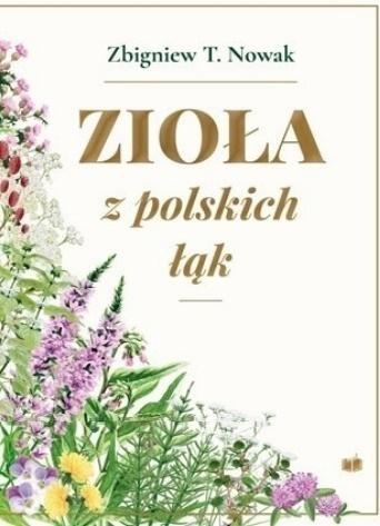 Zioła z polskich łąk Zbigniew T. Nowak