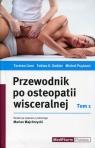 Przewodnik po osteopatii wisceralnej Tom 1 Liem Torsten, Dobler Tobias K., Puylaer Michel