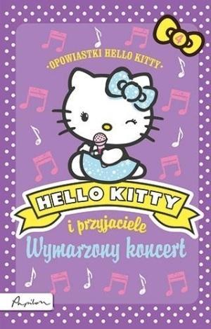 Hello Kitty i przyjaciele Wymarzony koncert