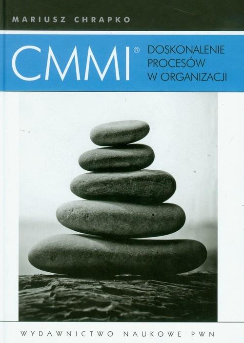 CMMI Doskonalenie procesów w organizacji Chrapko Mariusz