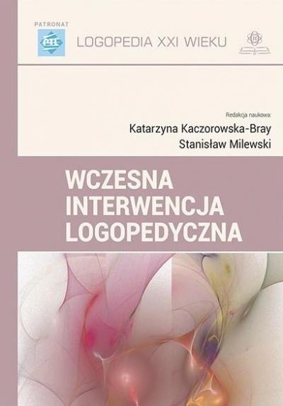 Wczesna interwencja logopedyczna Katarzyna Kaczorowska-Bray, Stanisław Milewski
