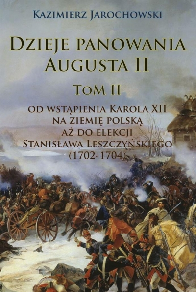 Dzieje panowania Augusta II Tom II. Jarochowski Kazimierz