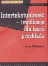 Intertekstualność implikacje dla teorii przekładu Majkiewicz Anna