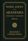 Nowe Ateny albo Akademia wszelkiey scyencyi pełna Część trzecia albo Chmielowski Benedykt
