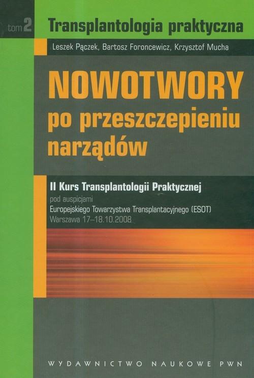 Transplantologia praktyczna Tom 2 Pączek Leszek, Foroncewicz Bartosz, Mucha Krzysztof