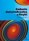 Zadania doświadczalne z fizyki poziom maturalny  Godlewska Małgorzata, Szot-Gawlik Danuta, Godlewski Marek