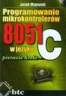 Programowanie mikrokontrolerów 8051 w języku C pierwsze kroki Majewski Jacek