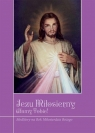 Jezu miłosierny ufamy tobie!