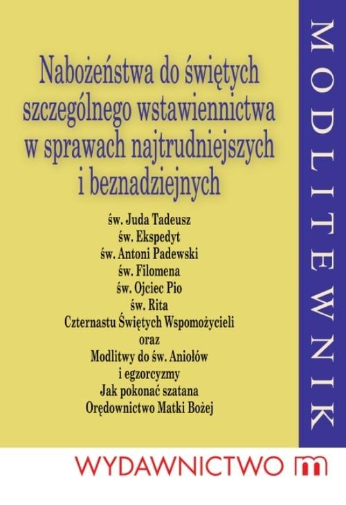 Nabożeństwa do świętych szczególnego wstawiennictwa w sprawach najtrudniejszych i beznadziejnych Kołdon Stanisław Maria
