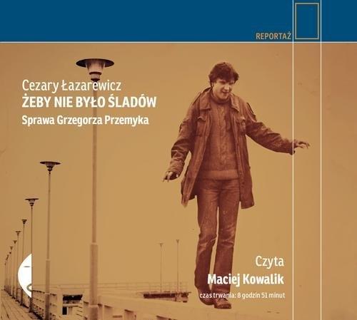 Żeby nie było śladów (Audiobook) (Audiobook) Łazarewicz Cezary
